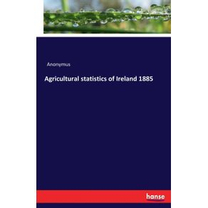 Agricultural-statistics-of-Ireland-1885