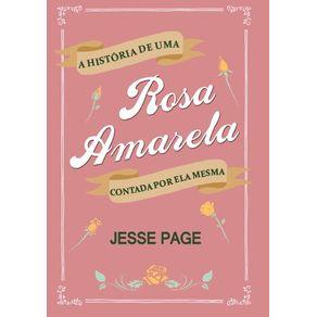 A-Historia-de-Uma-Rosa-Amarela-Contada-por-ela-Mesma