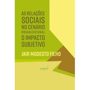 As-relacoes-sociais-no-cenario-organizacional--O-impacto-subjetivo