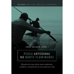 Pesca-artesanal-no-norte-fluminense--Estudos-de-caso-sobre-meio-ambiente-conflito-e-resistencia-de-um-modo-de-vida