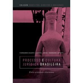 Processo-e-cultura-juridica-brasileira--Entre-praticas-e-discursos
