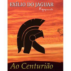 Ao-Centuriao--Exilio-Do-Jaguar