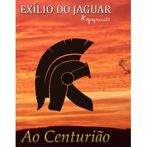 Ao-Centuriao--Exilio-Do-Jaguar