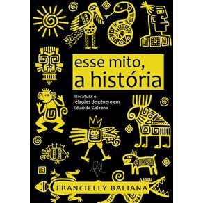 Esse-mito-a-historia--Literatura-e-relacoes-de-genero-em-Eduardo-Galeano