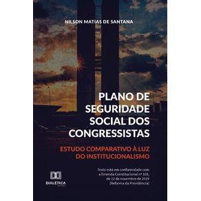 Plano-de-Seguridade-Social-dos-Congressistas--estudo-comparativo-a-luz-do-institucionalismo