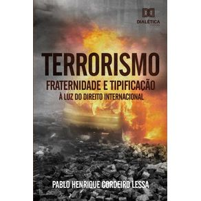Terrorismo--fraternidade-e-tipificacao-a-luz-do-Direito-Internacional