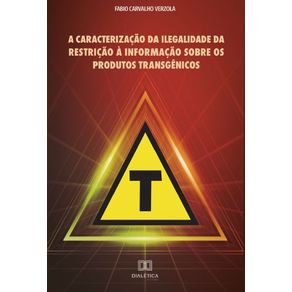A-caracterizacao-da-ilegalidade-da-restricao-a-informacao-sobre-os-produtos-transgenicos