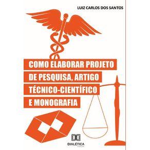 Como-Elaborar-Projeto-de-Pesquisa-Artigo-Tecnico-Cientifico-e-Monografia