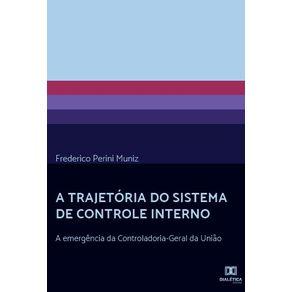 A-trajetoria-do-Sistema-de-Controle-Interno--A-emergencia-da-Controladoria-Geral-da-Uniao