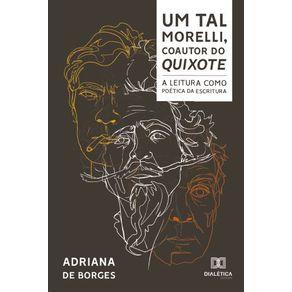 Um-Tal-Morelli-Coautor-do-Quixote--a-leitura-como-poetica-da-escritura