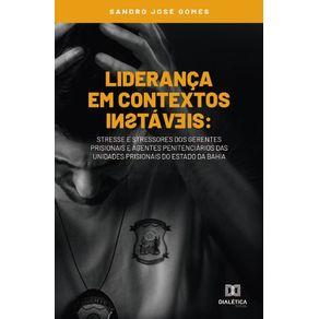 Lideranca-em-contextos-instaveis--Stresse-e-stressores-dos-gerentes-prisionais-e-agentes-penitenciarios-das-unidades-prisionais-do-Estado-da-Bahia