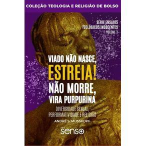 Viado-nao-nasce-estreia--Nao-morre-vira-purpurina--Diversidade-sexual-performatividade-e-religiao