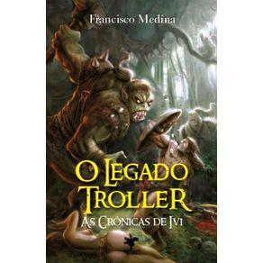 O-Legado-Troller--As-Cronicas-de-Ivi