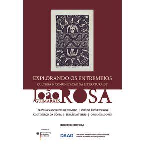 Explorando-os-entremeios--cultura-e-comunicacao-na-literatura-de-Joao-Guimaraes-Rosa
