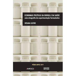 Economias-politicas-da-doenca-e-da-saude--uma-etnografia-da-experimentacao-farmaceutica