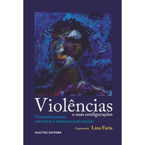 Violencias-e-suas-configuracoes--vulnerabilidades-injusticas-e-desigualdades-sociais