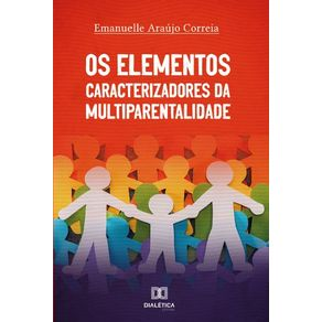 Os-Elementos-Caracterizadores-da-Multiparentalidade