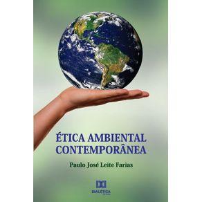 Etica-ambiental-contemporanea--a-necessaria-evolucao-da-visao-antropocentrica-do-homo-faber-para-a-ecocentrica-integral