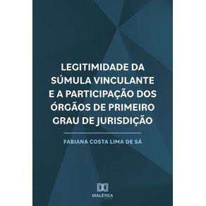 Legitimidade-da-Sumula-Vinculante-e-a-Participacao-dos-Orgaos-de-Primeiro-Grau-de-Jurisdicao