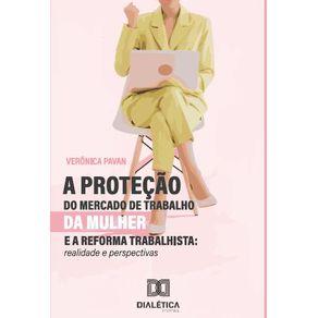 A-protecao-do-mercado-de-trabalho-da-mulher-e-a-reforma-trabalhista--realidade-e-perspectivas