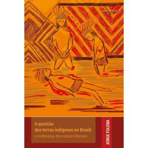 A-questao-das-terras-indigenas-no-Brasil--A-indiferenca-dos-nossos-tribunais