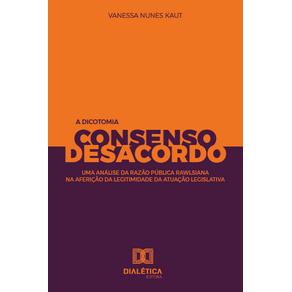 A-dicotomia-consenso-e-desacordo--uma-analise-da-razao-publica-rawlsiana-na-afericao-da-legitimidade-da-atuacao-legislativa