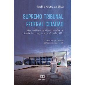 Supremo-Tribunal-Federal-Cidadao--uma-analise-da-distribuicao-de-cidadania-constitucional-pelo-STF