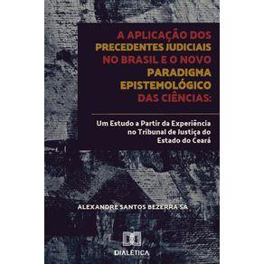 A-aplicacao-dos-precedentes-judiciais-no-Brasil-e-o-novo-paradigma-epistemologico-das-ciencias