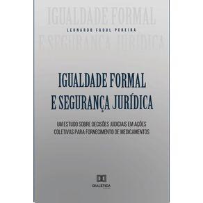 Igualdade-formal-e-seguranca-juridica--um-estudo-sobre-Decisoes-Judiciais-em-Acoes-Coletivas-para-Fornecimento-de-Medicamentos