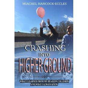 Crashing-Into-Higher-Ground