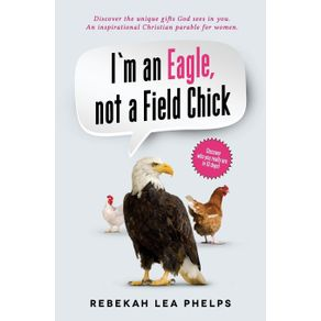 Im-an-Eagle-not-a-Field-Chick