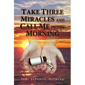 Take-Three-Miracles-and-Call-Me-in-the-Morning