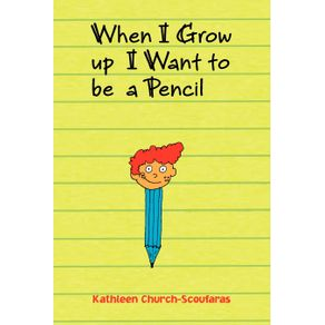 When-I-Grow-Up-I-Want-to-Be-a-Pencil