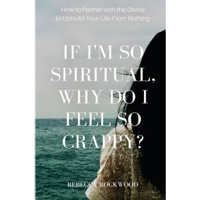 If-Im-So-Spiritual-Why-Do-I-Feel-So-Crappy-