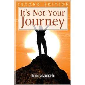 Its-Not-Your-Journey