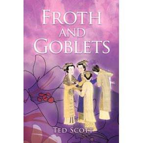 Froth-and-Goblets