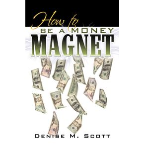 How-to-Be-a-Money-Magnet