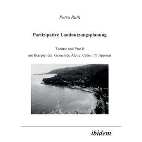 Partizipative-Landnutzungsplanung.-Theorie-und-Praxis-am-Beispiel-der-Gemeinde-Alcoy-Cebu-Philippinen