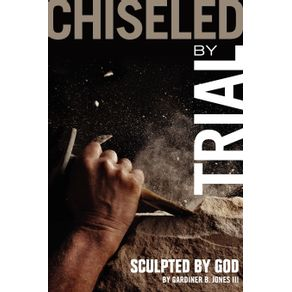 Chiseled-by-Trial