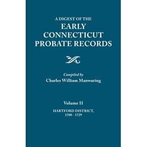 A-Digest-of-the-Early-Connecticut-Probate-Records.-In-three-volumes.-Volume-II