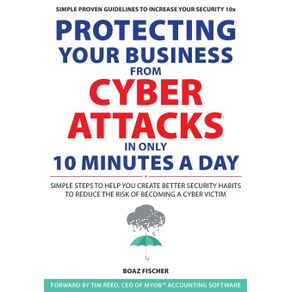Protecting-Your-Business-From-Cyber-Attacks-In-Only-10-Minutes-A-Day