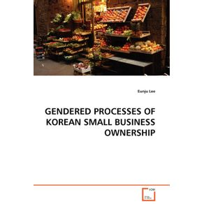 GENDERED-PROCESSES-OF-KOREAN-SMALL-BUSINESS-OWNERSHIP