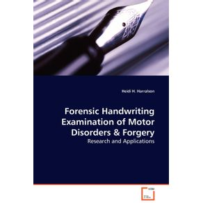 Forensic-Handwriting-Examination-of-Motor-Disorders---Forgery---Research-and-Applications