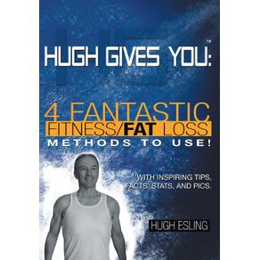Hugh-Gives-You--TM--4-Fantastic-Fitness-Fat-Loss-Methods-To-Use-