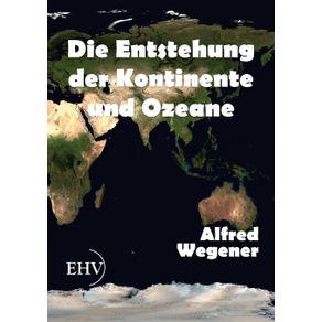 Die-Entstehung-der-Kontinente-und-Ozeane
