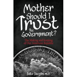 Mother-Should-I-Trust-the-Government-