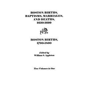 Boston-Births-Baptisms-Marriages-and-Deaths-1630-1699-and-Boston-Births-1700-1800
