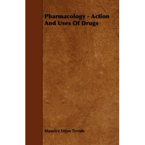 Pharmacology---Action-and-Uses-of-Drugs