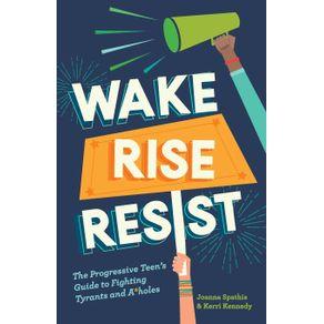 Wake-Rise-Resist
