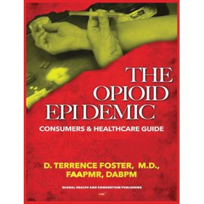THE-OPIOID-EPIDEMIC-CONSUMERS---HEALTHCARE-GUIDE